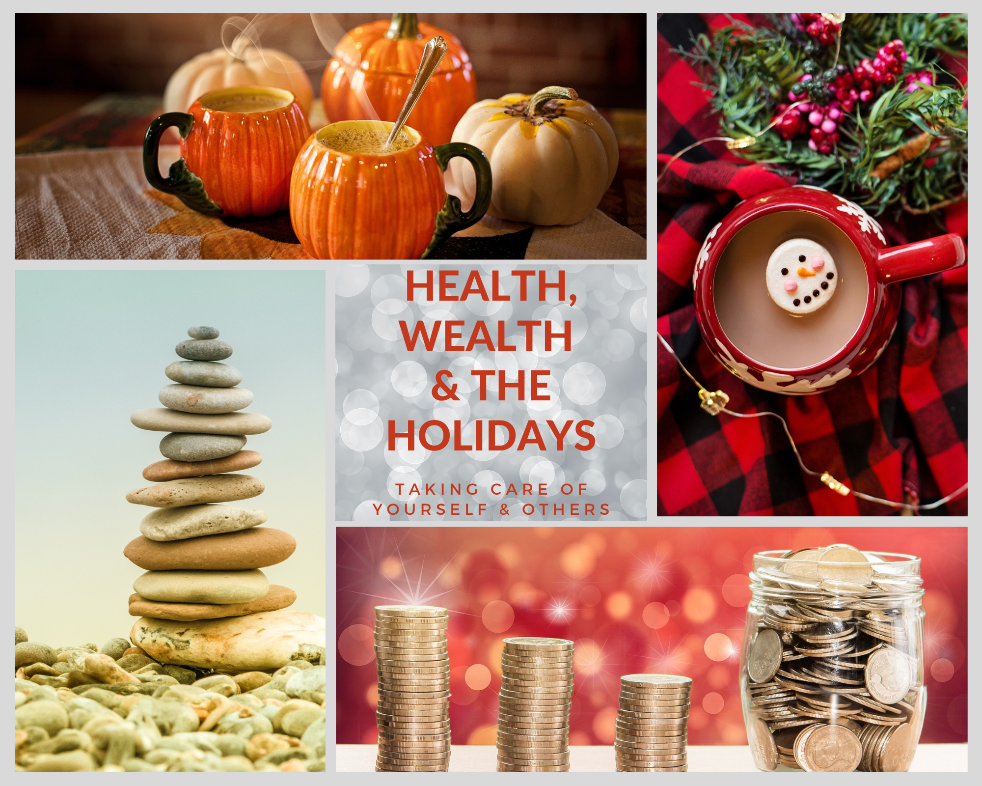 image collage with the words health wealth and the holidays